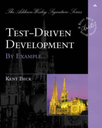 Kent Beck: Test Driven Development: By Example (Addison-Wesley Signature Series)