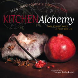 Ann Bowen-Jones: Kitchen Alchemy: Transform Yourself Through Food