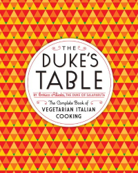 Enrico Alliata: The Duke's Table: The Complete Book of Vegetarian Italian Cooking