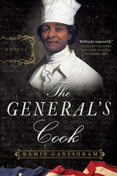 Ganeshram, Ramin: The General's Cook: A Novel