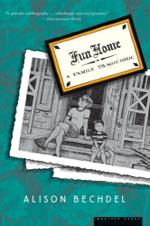 Alison Bechdel: Fun Home: A Family Tragicomic