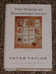 Peter Taylor: The Oracle at Stoneleigh Court : Stories