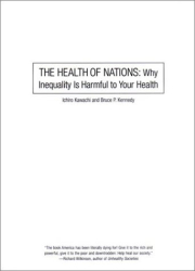 Ichiro Kawachi: The Health of Nations: Why Inequality is Harmful to Your Health