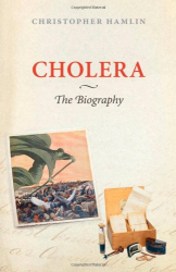 Christopher Hamlin: Cholera: The Biography