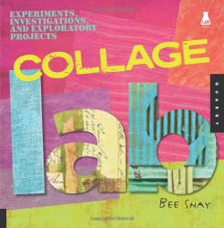 Bee Shay: Collage Lab