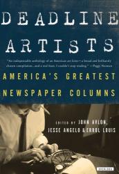 : Deadline Artists: America's Greatest Newspaper Columns