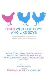 Melissa de la Cruz: Girls Who Like Boys Who Like Boys: True Tales of Love, Lust, and Friendship Between Straight Women and Gay Men