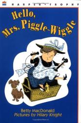 Betty MacDonald: Hello, Mrs. Piggle-Wiggle