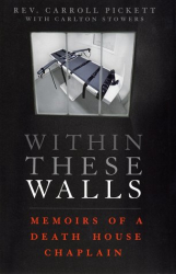 Carroll Pickett: Within These Walls