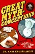 Karl Kruszelnicki: Great Mythconceptions: The Science Behind the Myths