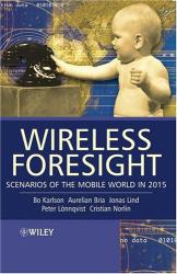 Bo  Karlson: Wireless Foresight : Scenarios of the Mobile World in 2015