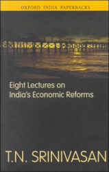 T. N. Srinivasan: Eight Lectures on India's Economic Reforms (Oxford India Paperbacks)