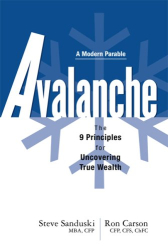 Steve Sanduski: Avalanche: The 9 Principles for Uncovering True Wealth (Modern Parable)