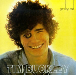 Tim Buckley: Goodbye and Hello