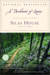 Silas House: A Parchment of Leaves (Ballantine Reader's Circle)