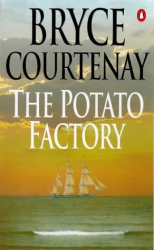 Bryce Courtenay: The Potato Factory Trilogy