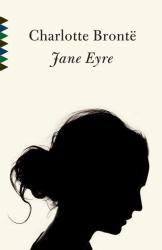 Charlotte Bronte: Jane Eyre (Vintage Classics)