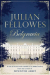 Julian Fellowes: Julian Fellowes's Belgravia: A tale of secrets and scandal set in 1840s London from the creator of DOWNTON ABBEY (Julian Fellowes's Belgravia Series)