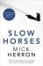Mick Herron: Slow Horses: Jackson Lamb Thriller 1
