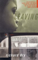 Richard Dry: Leaving: A Novel