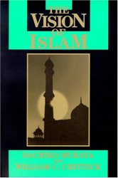 Sachiko Murata: The Vision of Islam (Visions of Reality. Understanding Religions)