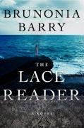 Brunonia Barry: The Lace Reader: A Novel