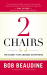Bob Beaudine: 2 Chairs: The Secret That Changes Everything