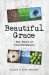 Elijah Stevens: Beautiful Grace: The Heart of Transformation
