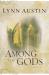 Lynn Austin: Among the Gods (Chronicles of the Kings #5) (Volume 5)