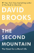 David Brooks: The Second Mountain: The Quest for a Moral Life