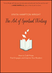 Wright, Vinita Hampton: The Art of Spiritual Writing: How to Craft Prose That Engages and Inspires Your Readers