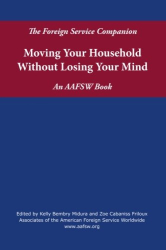 : Foreign Service Companion: Moving Your Household Without Losing Your Mind