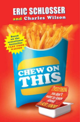 Eric Schlosser: Chew on This: Everything You Don't Want to Know About Fast Food