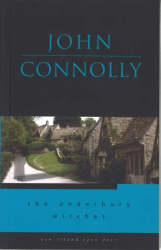 John Connolly: The Underbury Witches (Open Door Series V)