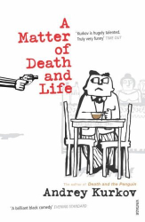 Andrey Kurkov: A Matter of Death and Life