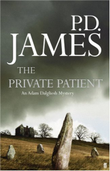 P.D. James: The Private Patient (Adam Dalgliesh Mystery)