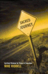 Mike Riddell: The Sacred Journey: Reflections on a Life Wholly Lived
