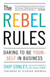 : The Rebel Rules: Daring to be Yourself in Business