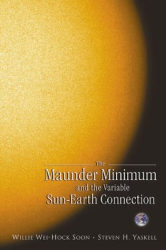 Willie Wei-Hock Soon: Maunder Minimum: And the Variable Sun-Earth Connection