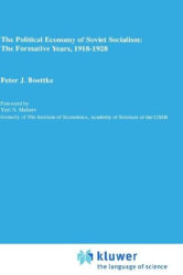 Peter Boettke: The Political Economy of Soviet Socialism: the Formative Years, 1918-1928