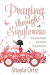 Shayla Ortiz: Praying Through Singleness: A Guided Prayer Journal for Young Women