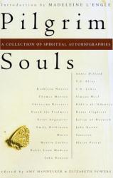 Elizabeth Powers: Pilgrim Souls : A Collection of Spiritual Autobiography