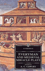 A.C. Cawley (Editor): Everyman and Medieval Miracle Plays