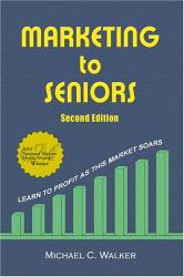 Michael C. Walker: Marketing to Seniors