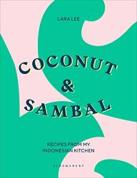 Lee, Lara: Coconut & Sambal: Recipes from my Indonesian Kitchen