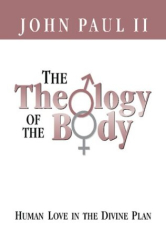 Pope John Paul II: The Theology of the Body Human Love in the Divine Plan (Parish Resources)