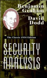 Benjamin Graham: Security Analysis: The Classic 1934 Edition