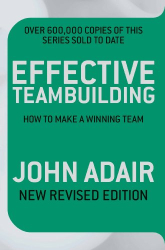 John Adair: Effective Teambuilding