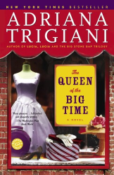 Adriana Trigiani: The Queen of the Big Time: A Novel