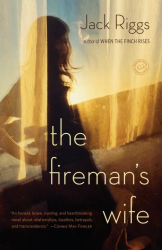 Jack Riggs: The Fireman's Wife: A Novel